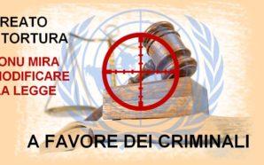 L'ONU VUOLE RIFARE LE LEGGI ITALIANE A FAVORE DEI CRIMINALI