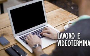 LAVORO E VIDEOTERMINALI