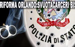 SVUOTA CARCERI: NESSUN RISPETTO PER VITTIME E FORZE DELL'ORDINE