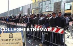 UFFICIO IMMIGRAZIONE ROMA: COLLEGHI STREMATI. IL SAP INSISTE, IL RISCHIO…