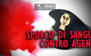 TOSSICODIPENDENTE SPORCO DI SANGUE CONTRO AGENTI, SAP INVOCA IL TASER