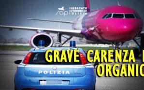 POLIZIA DI FRONTIERA AEROPORTO ORIO AL SERIO – GRAVE CARENZA…